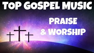 Non Stop Gospel Music - Top Songs Of Christ Gospel Music Collection