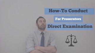 How-to Do a Direct Examination