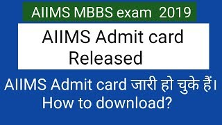 AIIMS MBBS Exam 2019 Admit Card Has Been Released !! How To Download ?