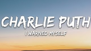 Charlie Puth   I Warned Myself (Lyrics  Lyric Video) Letra