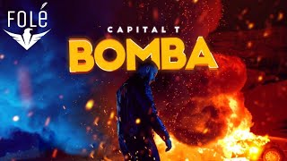 Capital T   BOMBA (Official Video)