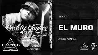 "Daddy Yankee - 07. ""El Muro"" (Bonus Track Version) (Audio Oficial)"