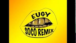Eugy 'Starboy   Soco' Remix