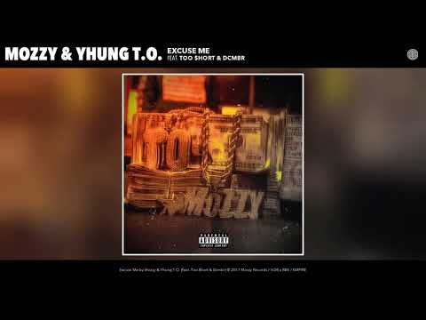 Mozzy, Yhung T.O. - Excuse Me (Audio) ft. Too $hort, Dcmbr