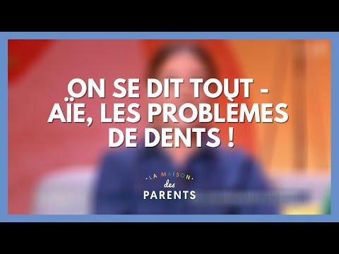Problèmes de dents : on se dit tout ! - La Maison des parents #LMDP