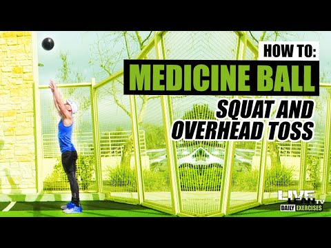 How To Do A MEDICINE BALL SQUAT AND OVERHEAD TOSS | Exercise Demonstration Video and Guide