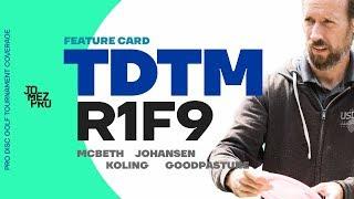 2019 TDTM | R1F9 | McBeth, Koling, Johansen, Goodpasture