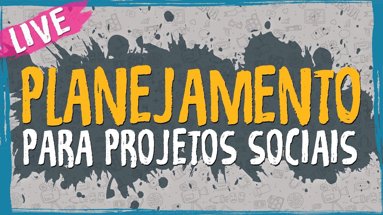 Planejamento para Projetos Sociais – Live