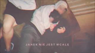 JAN - JANEK NIE JEST WCALE