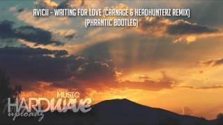 Avicii - Waiting For Love (Carnage & Headhunterz Remix)(Phrantic Bootleg) + FORTIZ EDIT :3