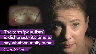 Lionel Shriver: Why the term 'populism' is dishonest – Viewsnight
