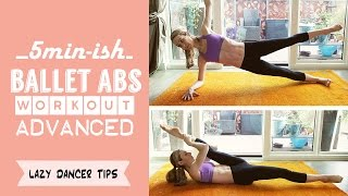 5 min-ish - Ballet Abs Workout - advanced by Lazy Dancer Tips