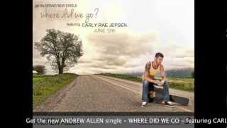 ANDREW ALLEN feat. CARLY RAE JEPSEN *Teaser* - WHERE DID WE GO