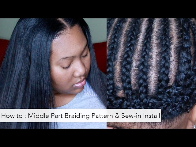 Braid Pattern Middle Part Sew In braid pattern middle part sew in ...