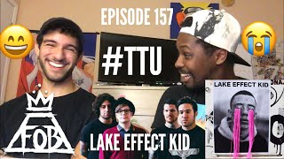 EPISODE 157: Fall Out Boy - Lake Effect Kid EP REACTION + REVIEW
