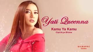 Download lagu Yati Queenna Kamu Ya Kamu Cipt Arya Bhima Mp3