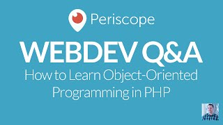 [Periscope] How to Learn Object-Oriented Programming in PHP
