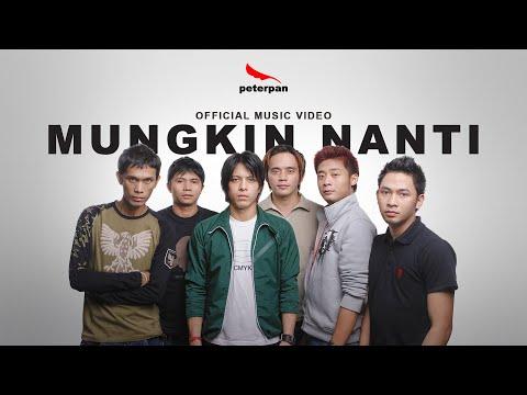 Peterpan - Mungkin Nanti (Official Video)