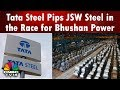 Tata Steel Pips JSW Steel in the Race for Bhushan Power   CNBC TV18