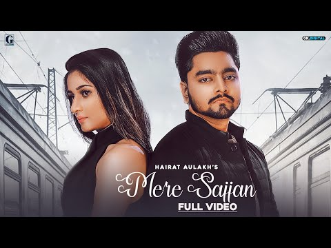 Mere Sajjan : Hairat Aulakh (Full Video) Rav Dhillon | Latest Punjabi Song | GK DIGITAL | Geet MP3