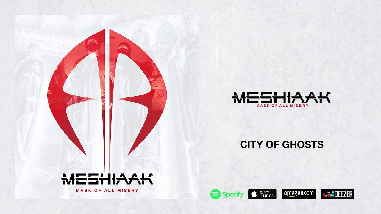 MESHIAAK - City of ghosts