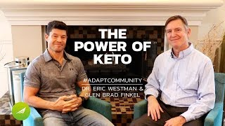 The Power Of Keto  — Dr. Eric Westman And Glen Finkel