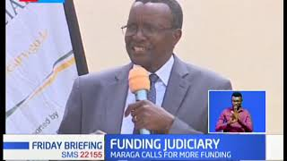 Chief Justice David Maraga calls for more funding for the Judiciary