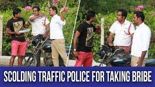 Scolding traffic police for taking bribe | Chennai Pasanga