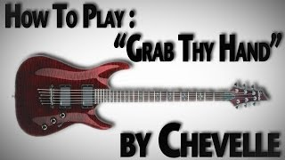 "How to Play ""Grab Thy Hand"" by Chevelle"