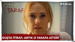 DUŞTA İTİRAF; ARTIK O TARAFA AİTSİN! - Meryem Uzerli / ÖTEKİ TARAF FİLM (Avşar Film)