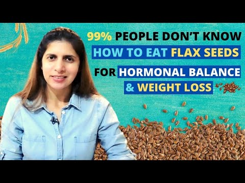 , title : '99% people Don't Know How to Eat Flax seeds / Alsi अलसी   For Hormonal Balance & Weight Loss   Hindi