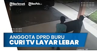 Terekam CCTV, Anggota DPRD Buru Curi TV Layar Lebar, Oknum Disebut Berkarakter Preman