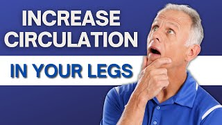 Top 7 Exercises to Increase Blood Flow & Circulation in Legs & Feet