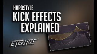 Hardstyle Kick FX Explained 2018 (New Tutorial)