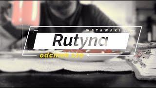 Wstawaki [170] Rutyna