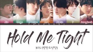 BTS (방탄소년단) - HOLD ME TIGHT (Color Coded Lyrics Eng/Rom/Han)