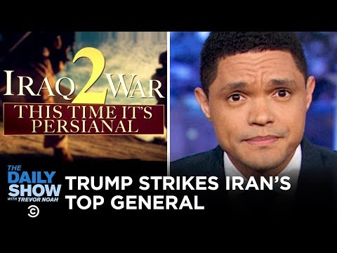 Trump Orders Assassination of Top Iranian General Soleimani | The Daily Show