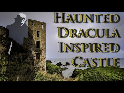 Haunted Scottish Castles: Dracula Inspired