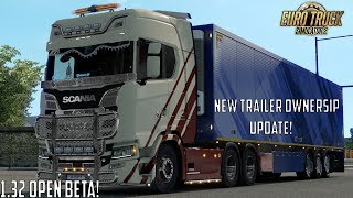 ETS 2 1.32 Open Beta - Trailer Ownership Update, Germany Rebuilding, Trailer Shops and much more!