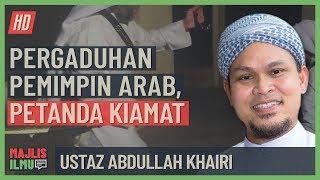 Ustaz Abdullah Khairi - Pergaduhan Pemimpin Arab, Petanda Kiamat