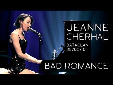 Jeanne Cherhal - Bad Romance (Bataclan 2010)