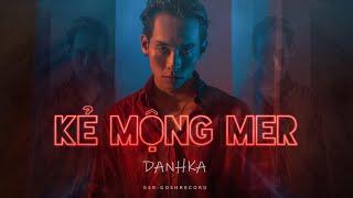 DANHKA | KẺ MỘNG MER | OFFICIAL MUSIC VIDEO