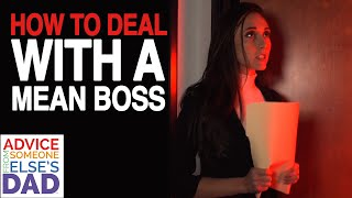 How do I deal with a mean boss?
