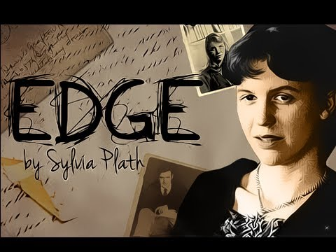 Edge by Sylvia Plath - Poetry Reading