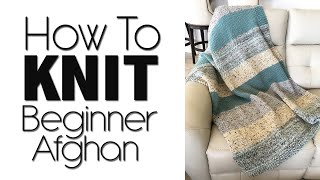 HOW TO KNIT A BEGINNER BLANKET | LION BRAND WOOLWICH AFGHAN