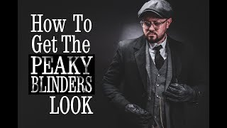 Easy Peaky Blinder Fashion L Get The Tommy Shelby Look On A Budget L Mens Fashion