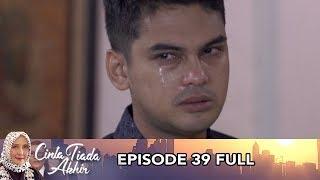 Cinta Tiada Akhir Episode 39 FULL