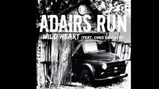 Adairs Run - Wild Heart (Feat. Chris Daughtry)