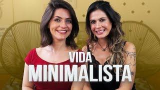 COMO ela adotou um ESTILO DE VIDA MINIMALISTA - Vantagens e dicas para você - Re Nunes