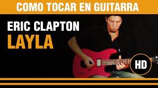 Como tocar Layla de Eric Clapton en Guitarra, todo explicado bien facil  !! TUTORIAL